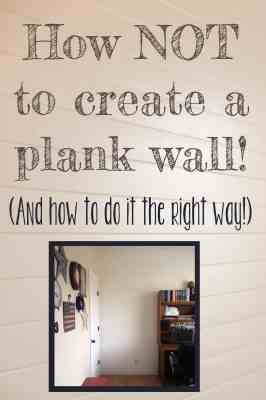 How to Create a Plank Wall and How NOT to!