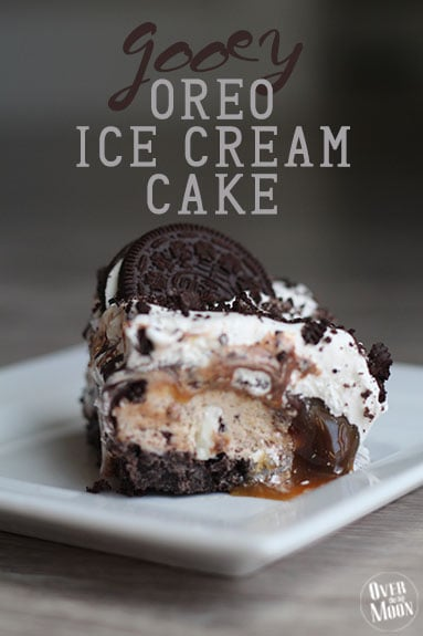 Gooey Oreo Ice Cream Cake | Over the Big Moon