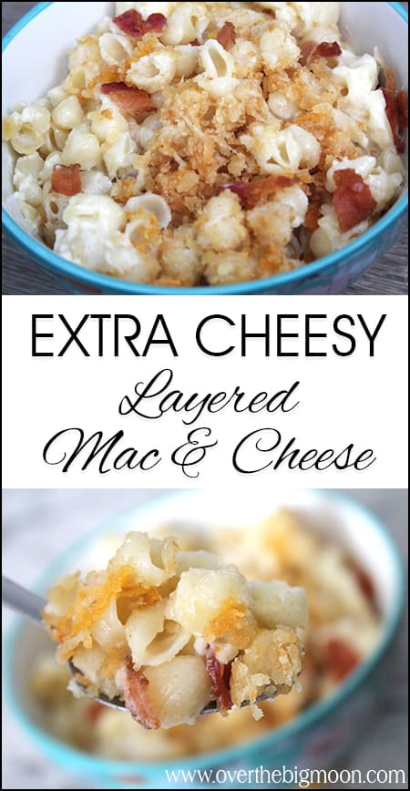 Extra Cheesy Layered Macaronic and Cheese - this is the perfect amped up Mac and Cheese and the whole family will love!! From www.overthebigmoon.com!