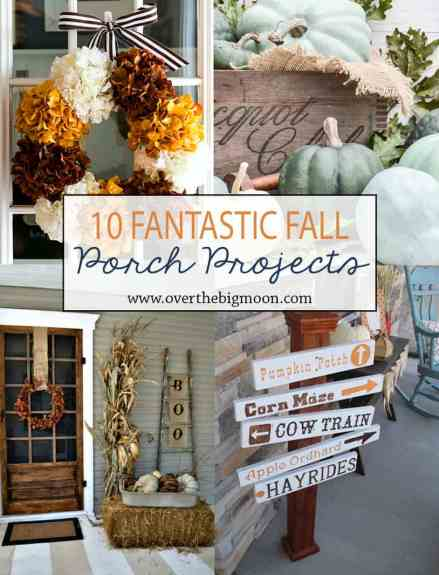 10 Fantastic Fall Projects - such great ideas that can all be done in 1/2 day! From www.overthebigmoon.com!
