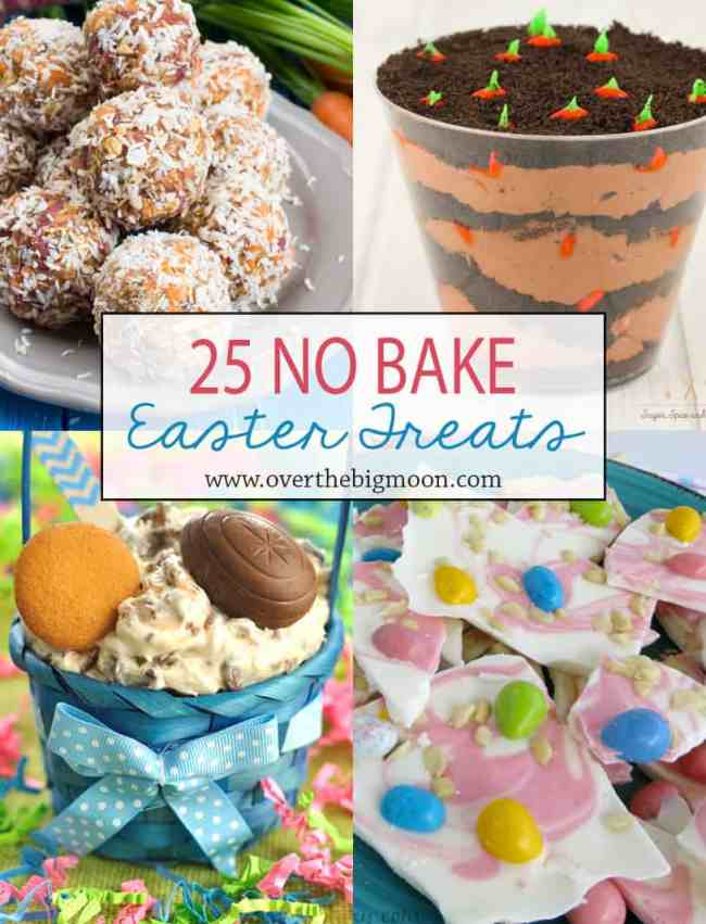 25 NO BAKE EASTER TREATS - These all look amazing! Can't wait to try them! From www.overthebigmoon.com!