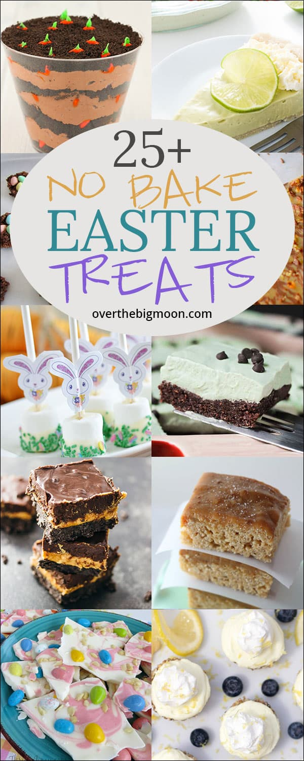 25 No Bake Easter Treat Ideas - these treats are perfect for a Spring treat ideas that require no baking! From overthebigmoon.com!