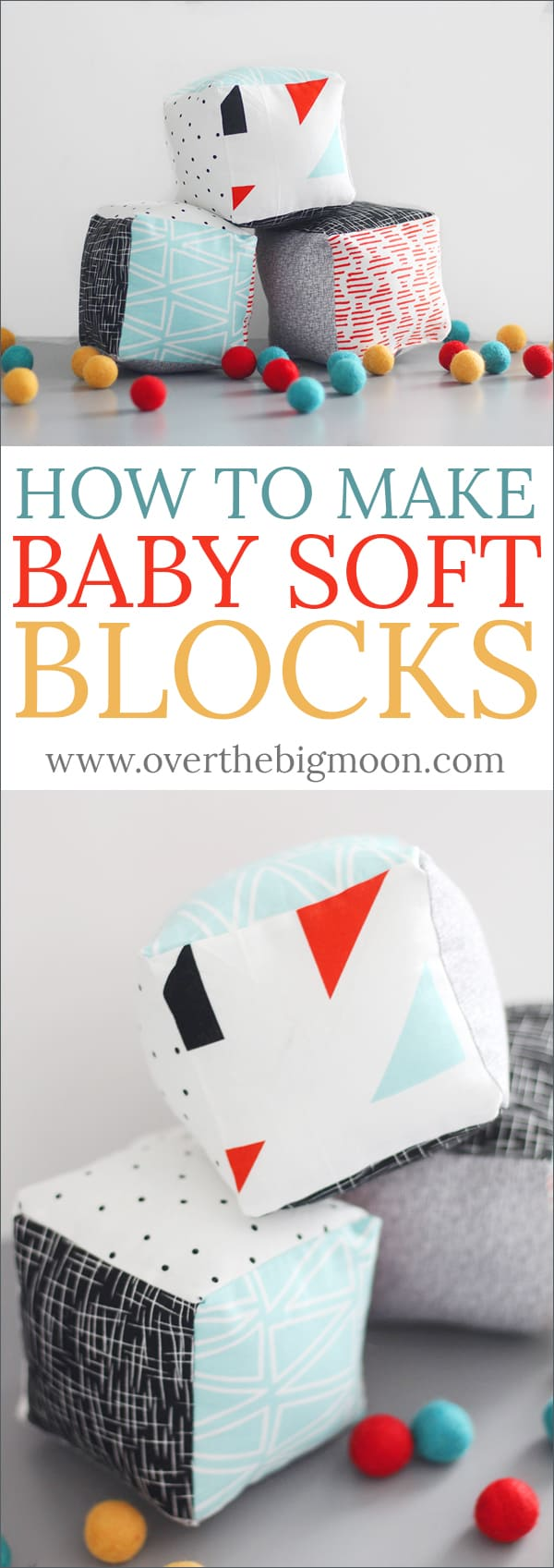 How to Make Baby Soft Blocks Tutorial - the perfect gift for a new baby! From www.overthebigmoon.com!