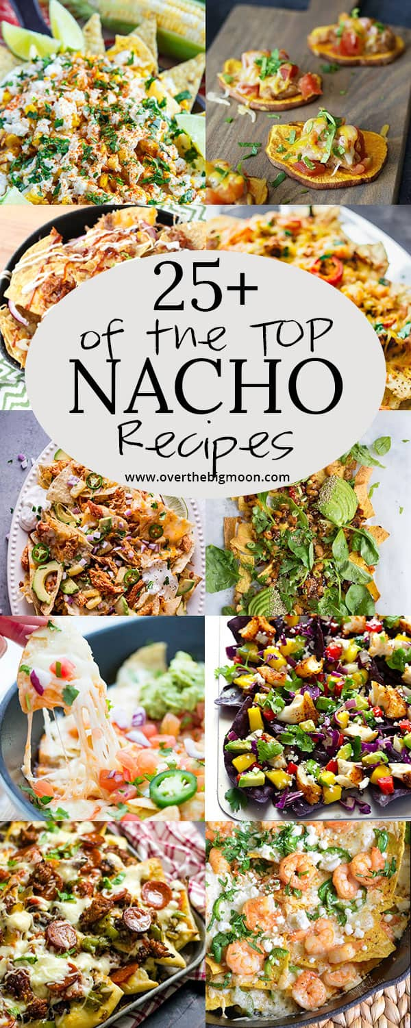 One word.... NACHOS!! Here are 25+ of the TOP Nacho Recipes - who doesn't love a good plate of Nachos? These are perfect for a family dinner or party!! From www.overthebigmoon.com