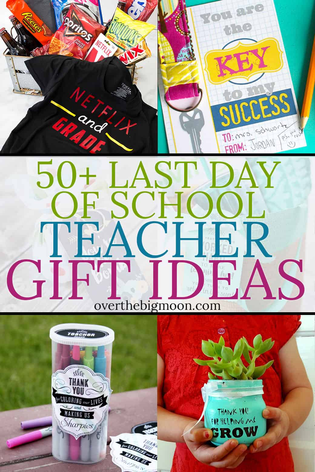 50+ Last Day of School Teacher Gift Ideas! Tons of ideas - some DIY, some simple printables, gift card ideas and more! From overthebigmoon.com!
