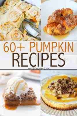 60+ Pumpkin Recipes perfect for Fall! Pumpkin Desserts, Pumpkin Dinners, Pumpkin Breads, Pumpkin Drinks and more! From overthebigmoon.com!