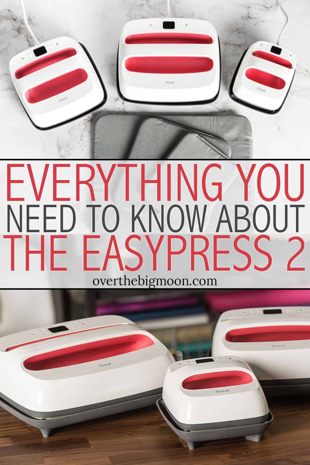 Come learn EVERYTHING you need to know about the Easypress 2! Do you want to buy one? What can it do? What are the differences between the original EasyPress and EasyPress 2? From overthebigmoon.com!