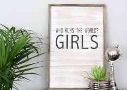 Who Runs the World - GIRL DIY Wood Sign
