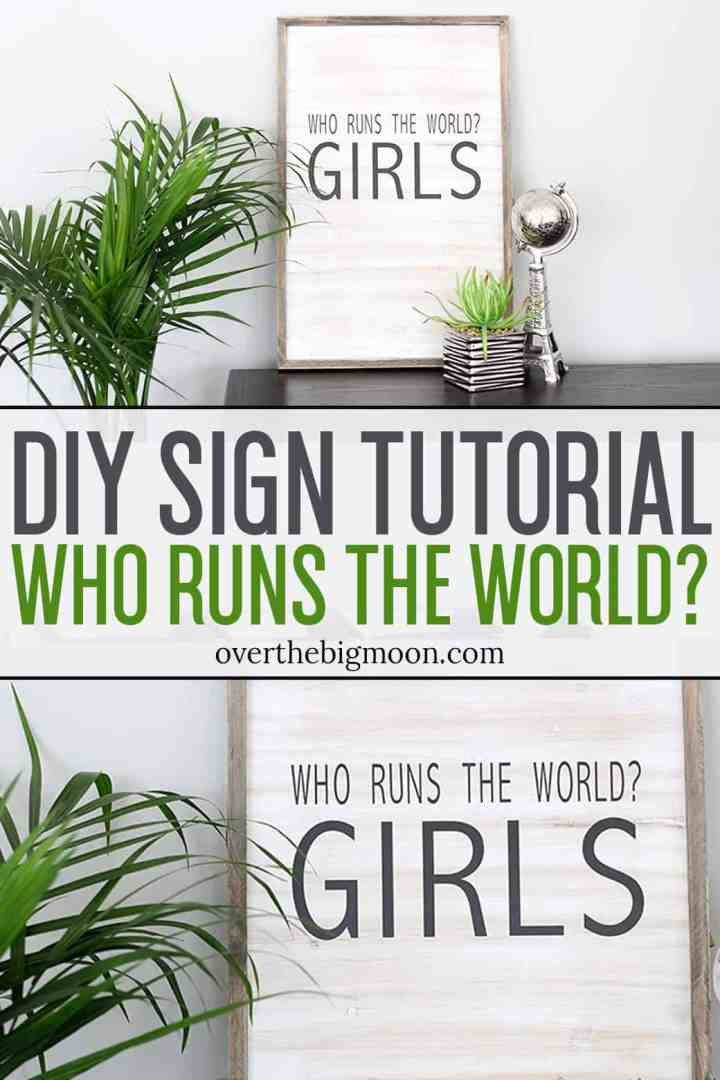 Come learn how to make this super cute Who Runs the World DIY Wood Sign using your Cricut machine and vinyl! This would be perfect in a girl heavy house, a women's office or girls bedroom! From overthebigmoon.com!