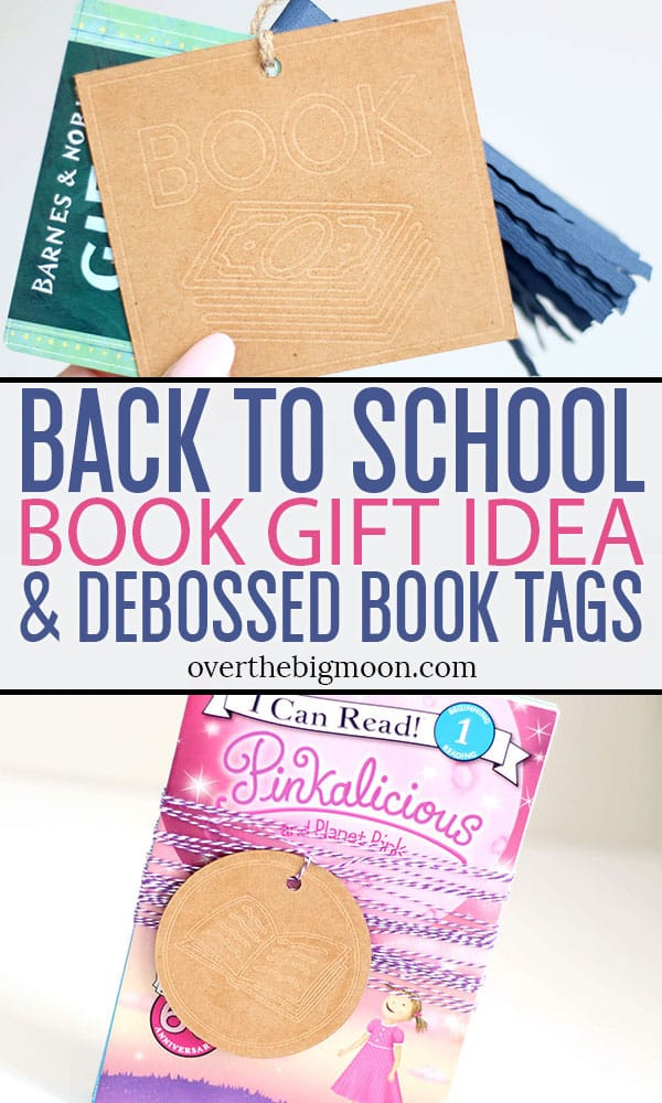Back to School Book Gift Idea & Tutorial to create Debossed Book Tags