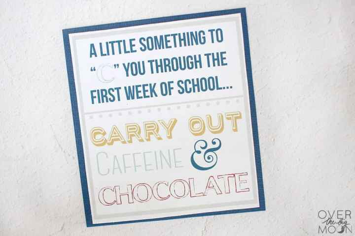 """A Gift Tag that says, """"A Little Something to """"C"""" You Through the First Week of School... Carry Out, Caffeine & Chocolate."""