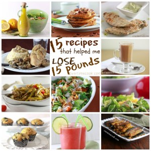 15 Recipes That Helped Me Lose 15 Pounds