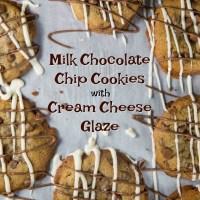 Jumbo Milk Chocolate Chip Cookies with Cream Cheese Glaze