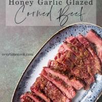 Honey Garlic Glazed Corned Beef