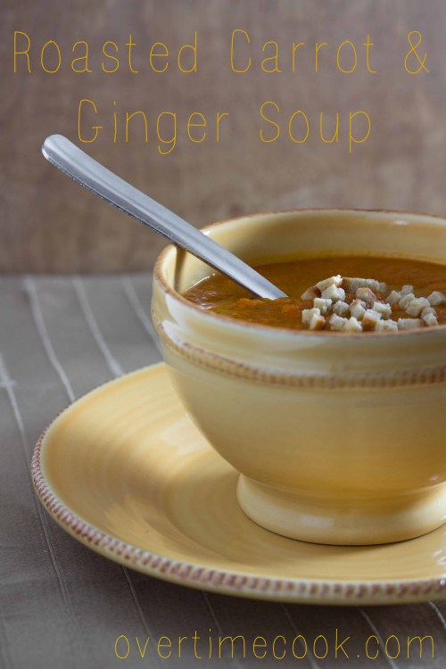 roasted carrot ginger soup  on overtimecook