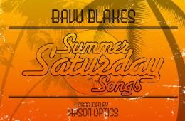 Bavu Blakes Summer Saturday Songs