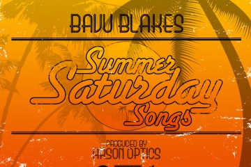 Bavu Blakes Summer Saturday Songs