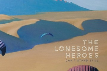 Lonesome Heroes Can't Stand Still