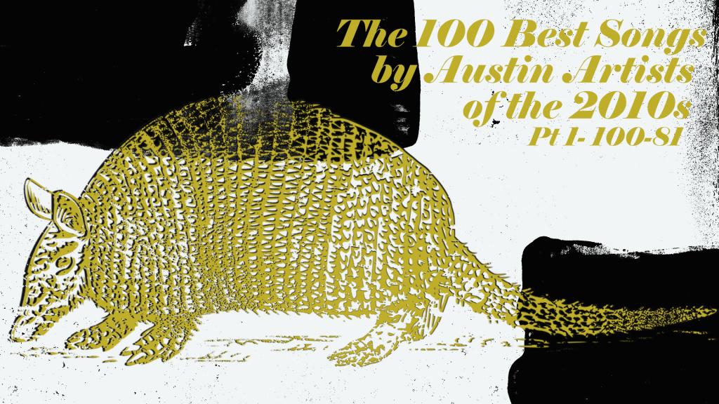 Best Austin Songs 2010s pt 1