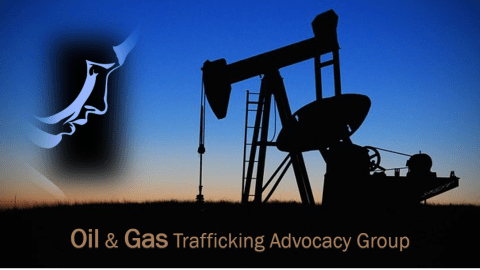 The Oil and Gas Trafficking Advocacy Group