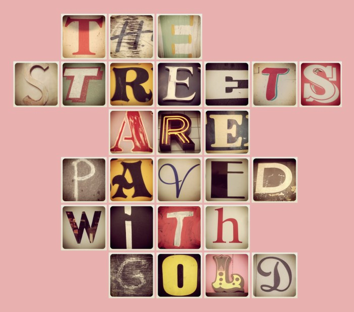 Maria Cox (Dalston, London)the streets are paved with gold