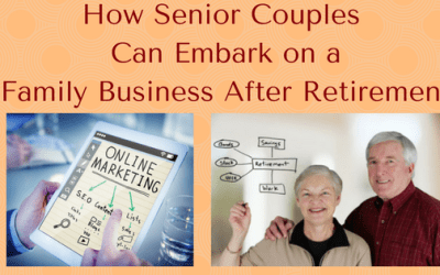 How Senior Couples Can Embark on a Family Business After Retirement
