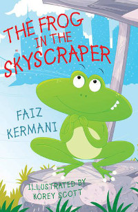 The Frog in the Skyscraper - Faiz Kermani 9