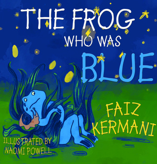 The Frog Who Was Blue - Faiz Kermani 9