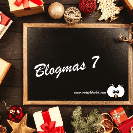Blogmas 7