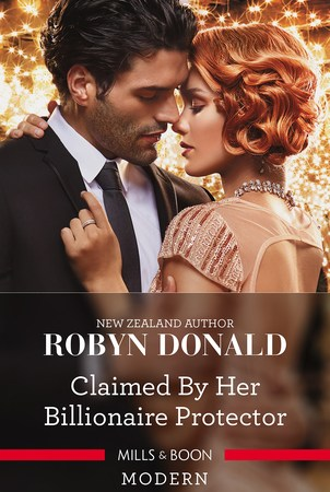 Claimed By Her Billionaire Protector - Robyn Donald 12