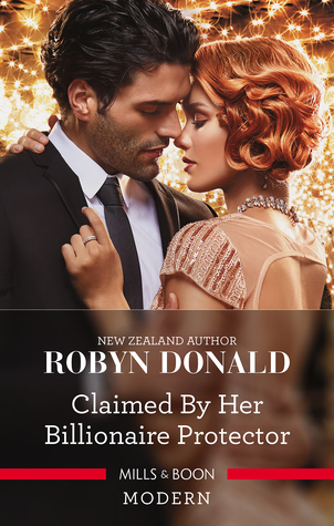 Claimed By Her Billionaire Protector - Robyn Donald 1