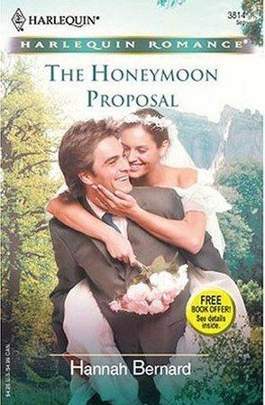 The Honeymoon Proposal Hannah Bernard