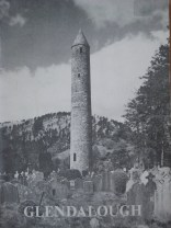 Glendalough is in Co. Wicklow and this official historical and descriptive guide by H G Leask has been published by the Stationery Office in Dublin.The hero of Glenalough is 'Kevin' the 6th century saint. The area has ancient churches, crosses, a monastery a cathedral and many other silts of interest. But isn't the round tower splendid?