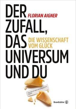 Florian Aigner - Der Zufall, das Universum und du