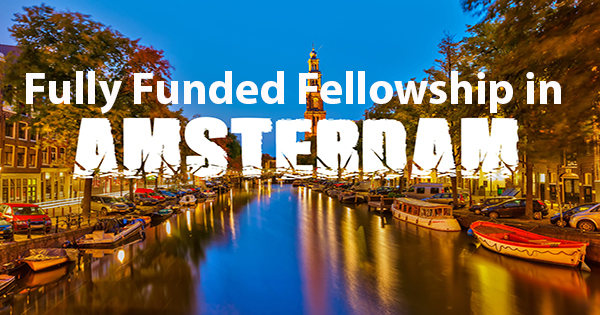 Fully Funded Fellowship in Amsterdam, Netherlands