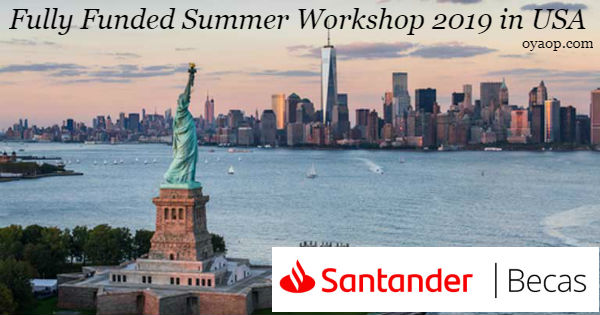 Fully Funded Summer Workshop 2019 in USA - OYA Opportunities | OYA