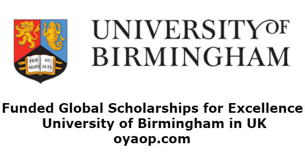 Funded Global Scholarships for Excellence at University of Birmingham in UK
