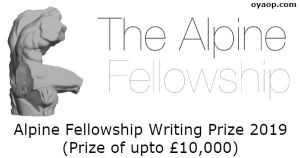 Alpine Fellowship Writing Prize 2019 (Prize of upto £10,000)