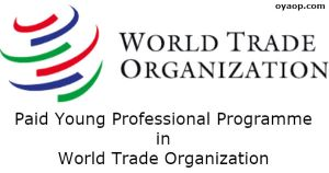 Paid Young Professional Programme in World Trade Organization