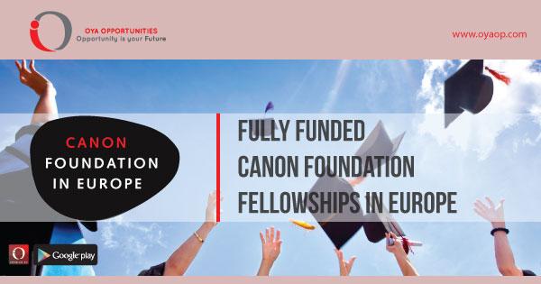 Fully Funded Canon Foundation Fellowships in Europe, oyaop, oyaop.com, www.oyaop.com, oyaop opportunities, oya opportunities