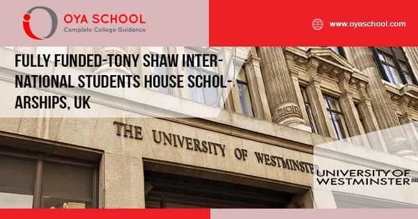 Fully Funded-Tony Shaw International Students House Scholarships, UK