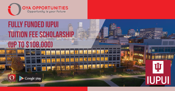Fully Funded IUPUI Tuition Fee Scholarship (up to $108,000)