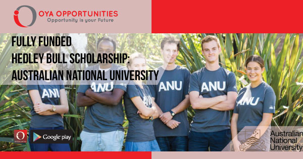 Fully Funded (ANU) Hedley Bull Scholarship: Australian National University