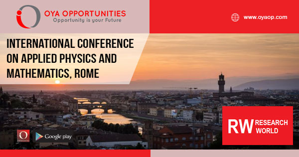 RW - International Conference on Applied Physics and Mathematics, Rome