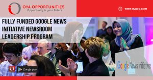 Fully Funded Google News Initiative Newsroom Leadership Program