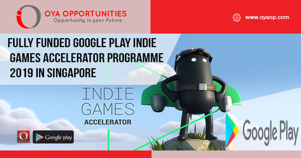 Fully Funded Google Play Indie Games Accelerator Programme 2019 in Singapore