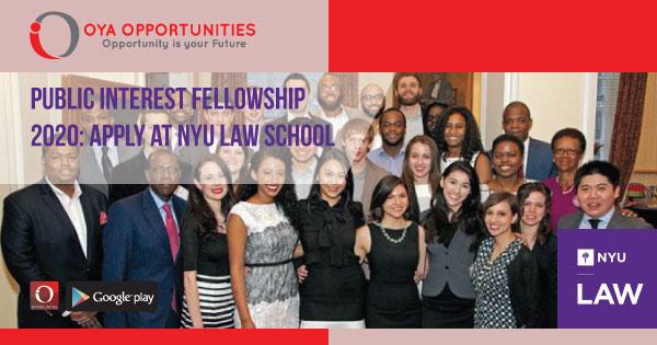 Public Interest Fellowship 2020   Apply at NYU Law School