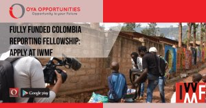 Fully Funded Colombia Reporting Fellowship | Apply at IWMF