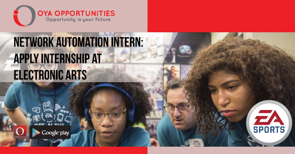 Network Automation Intern | Apply Internship at Electronic Arts