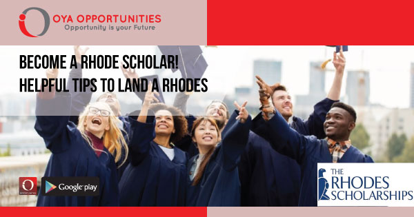 What is Rhodes Scholarship? Become A Rhode Scholar! Helpful tips to Land a Rhodes Scholarship